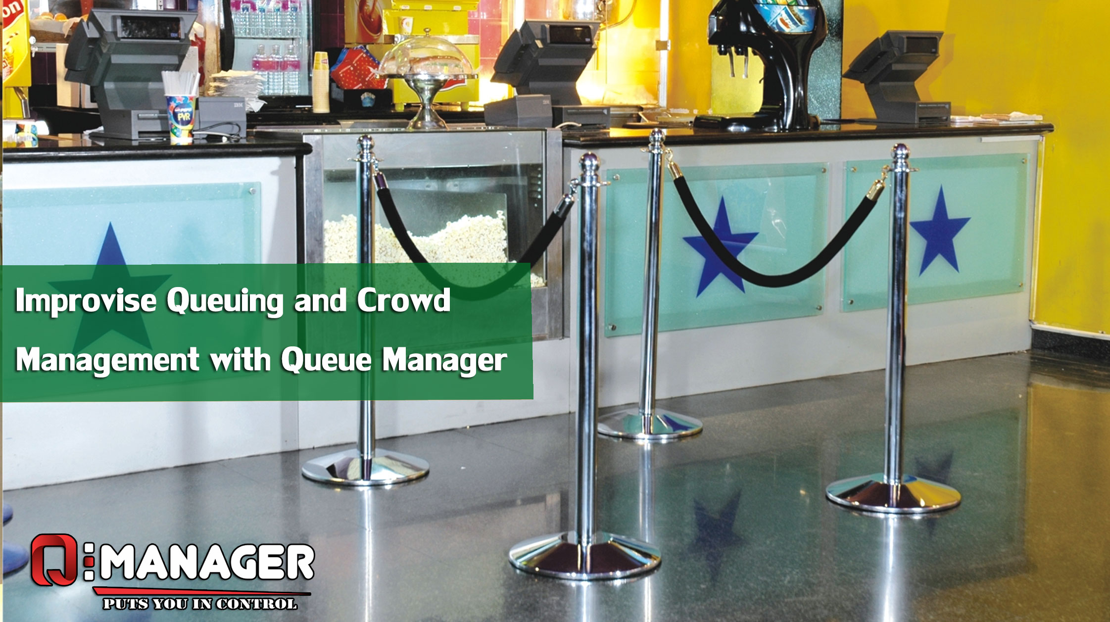Improvise Queuing and Crowd Management with Queue Manager