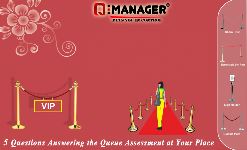 5 Questions Answering the Queue Assessment at Your Place
