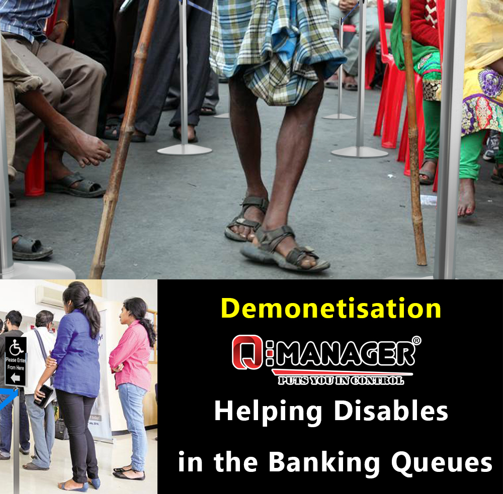 Demonetisation – Q-Manager Helping Disabled in the Banking Queues