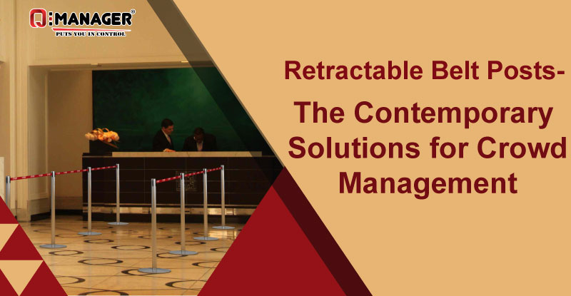 Retractable Belt Posts- The Contemporary Solutions for Crowd Management