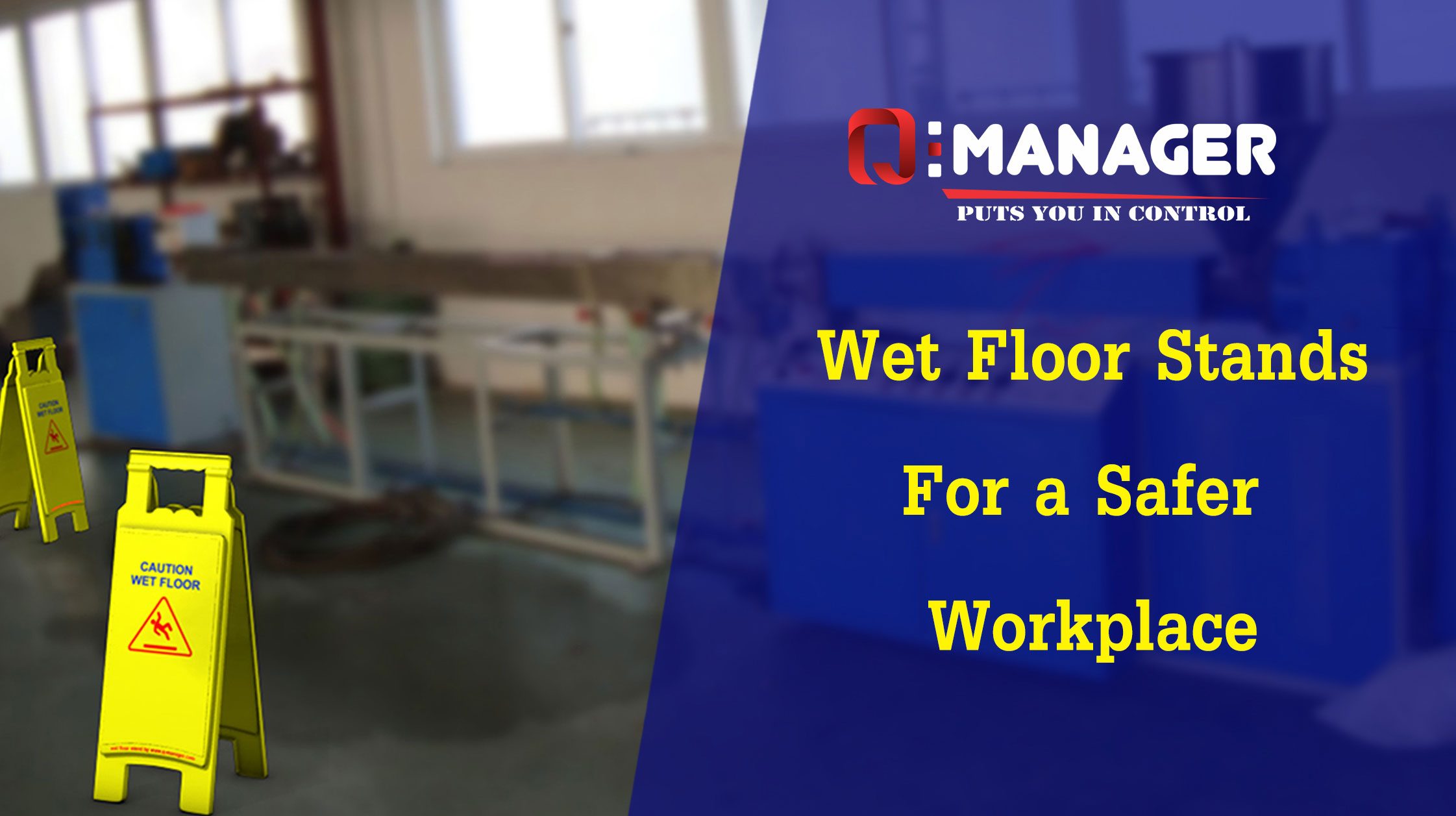 Wet Floor Stands- For a Safer Workplace