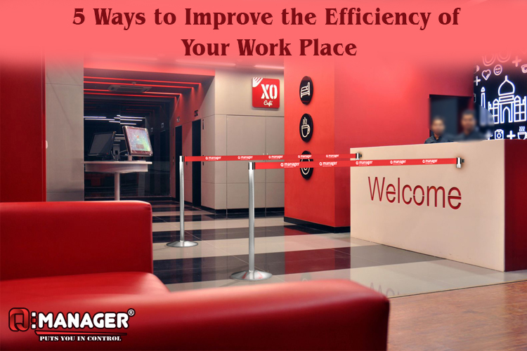 5 Ways to Improve the Efficiency of Your Work Place
