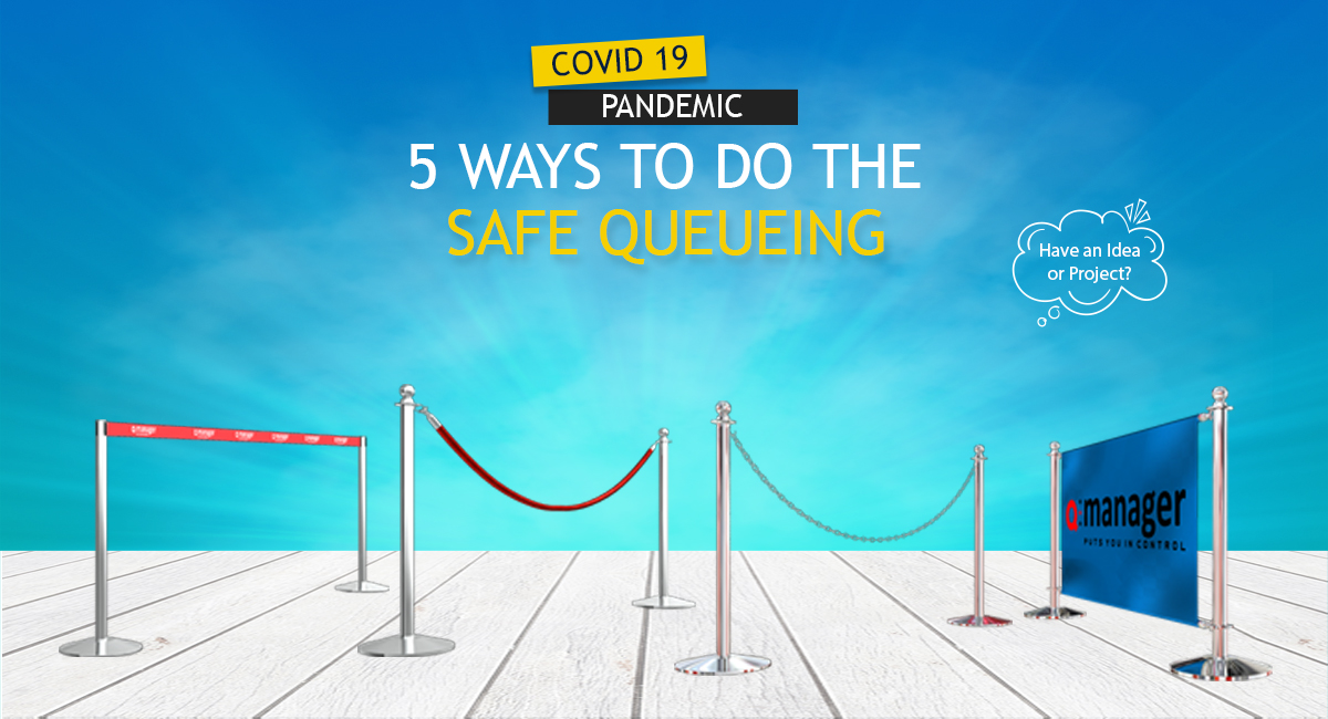 COVID-19 Pandemic: 5 Ways to do the Safe Queueing